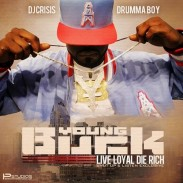 "YOUNG BUCK'S – ""Live Loyal Die Rich"" {New MIXTAPE!}"