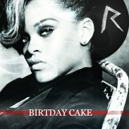 "RIHANNA ft CHRIS BROWN – ""Birthday Cake – Remix"" {New Music!!}"